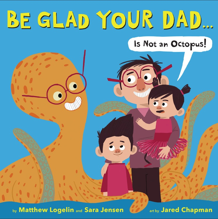 be-glad-your-dad-is-not-an-octopus